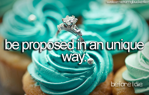 be proposed, before i die, bucket list, engaged