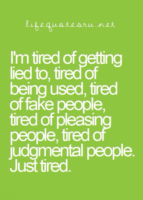 Im Tired Fake Friends Quotes
