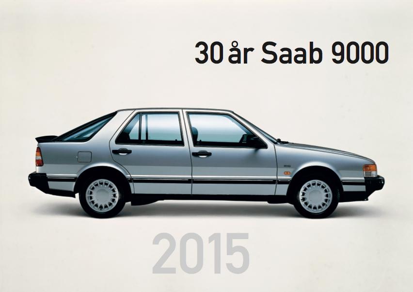 30 лет Saab 9000 - достаточно для печати календаря ....