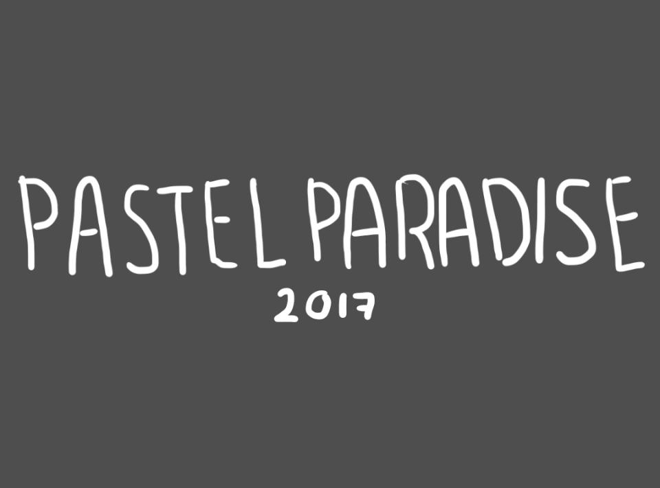 pastel paradise 2017