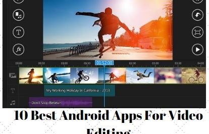 10 Best Android Apps For Video Editing