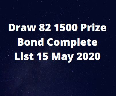 Draw 82 1500 Prize Bond Complete List 15 May 2020