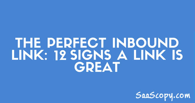 The Perfect Inbound Link: 12 Signs A Link Is Great (Infographic)