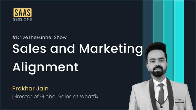 Sales & Marketing Alignment with Prakhar Jain