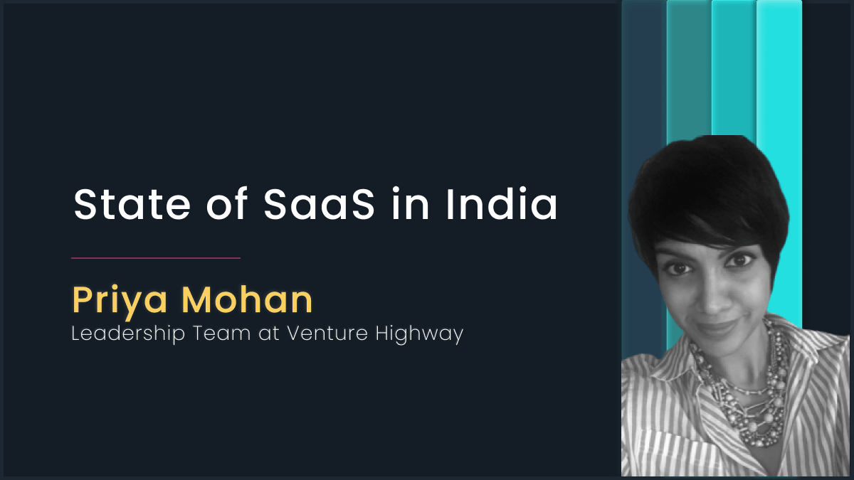 State of SaaS in India with Priya Mohan, Venture Highway