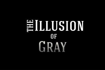 IllusionOfGray
