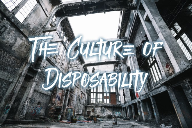 TheCultureOfDisposability