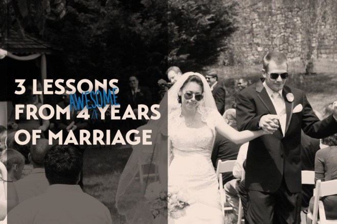 3LessonsFrom4AwesomeYearsOfMarriage