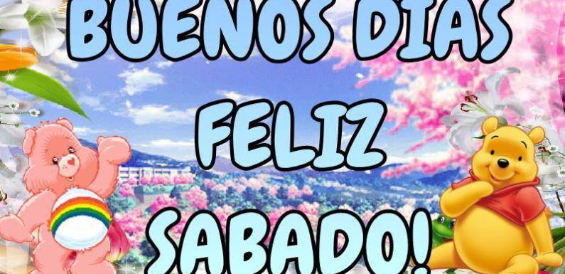 Imagenes Buenos Días Feliz Sábado