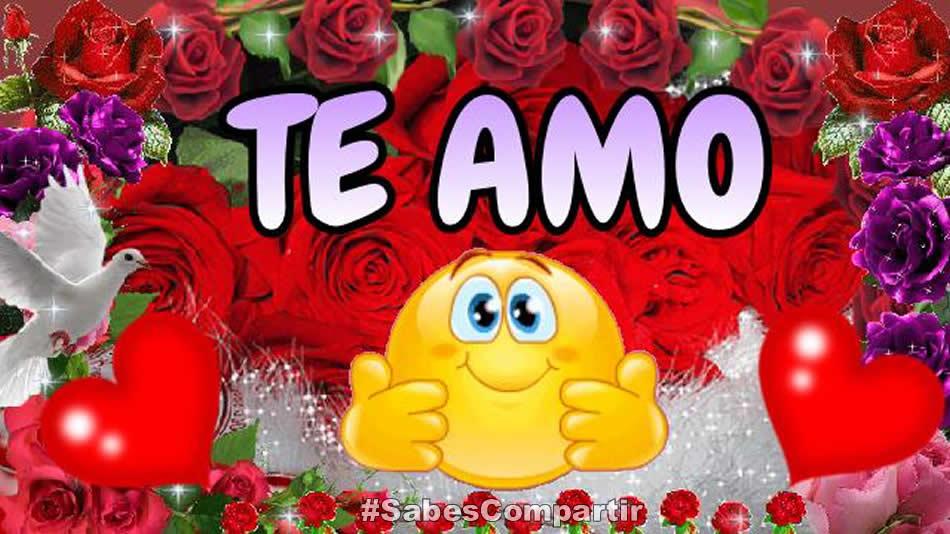 Video Mensaje De Te Quiero Y Te Amo Mucho Mi Amor Sabes Compartir