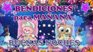 BENDICIONES PARA MAÑANA, BUENAS NOCHES