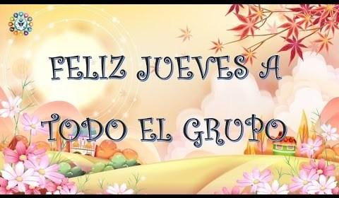 Buenos Días Feliz Jueves Grupo Sabes Compartir
