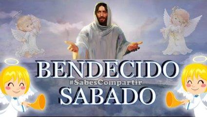 BENDECIDO SABADO