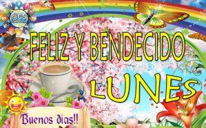 FELIZ Y BENDECIDO LUNES