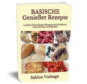Basische Genießer Rezepte Buch
