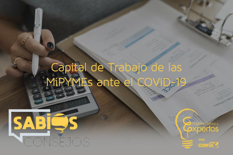 Capital de Trabajo de las MiPYMEs ante el COVID-19