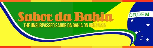 Sabor da Bahia Unsurpassed