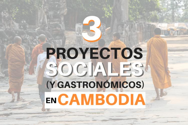 3 proyectos sociales (y gastronómicos) en Cambodia