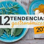 12 Tendencias Gastronómicas 2017