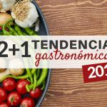12+1 Tendencias Gastronómicas 2018