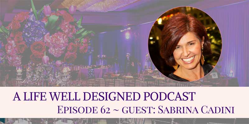 sabrina-cadini-podcast-guest-life-well-designed