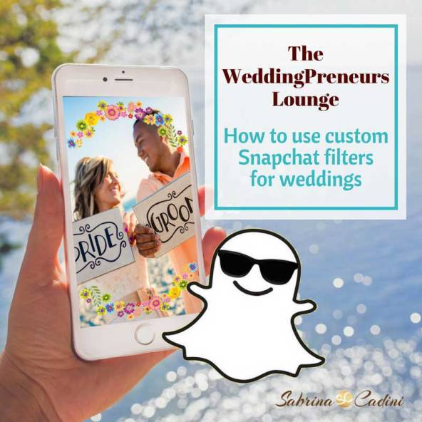 how to use custom snapchat filters for weddings and events social media