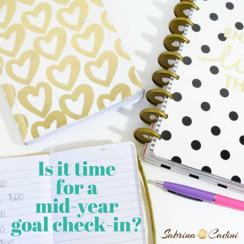 time for a mid-year goal check-in and review what you accomplished by sabrina cadini wedding business coach