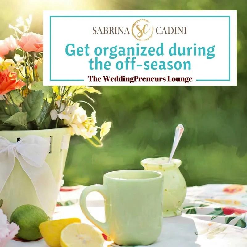 sabrina cadini weddingpreneurs lounge get organized during the off-season wedding business coach