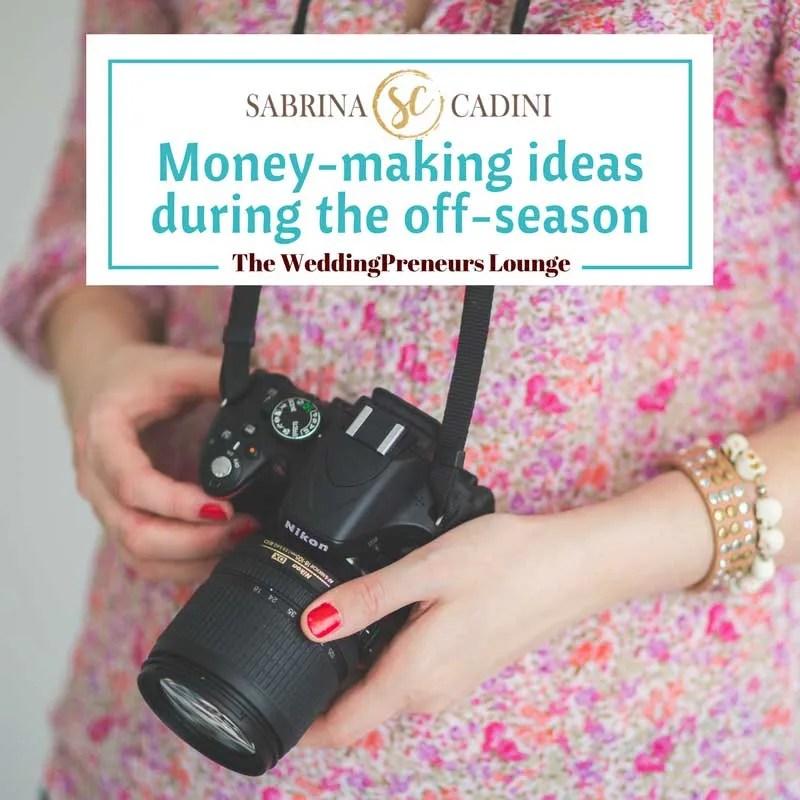 sabrina cadini weddingpreneurs lounge blog post money-making ideas during the off-season business coach creatives entrepreneurs