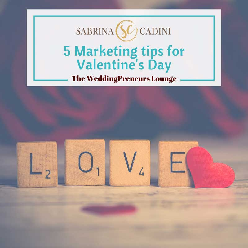 sabrina cadini weddingpreneurs lounge business entrepreneurs creatives business coach marketing valentine's day strategy freebies discounts lead magnet discount contest planning wedding couples