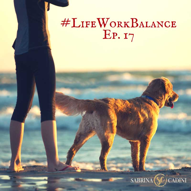 sabrina cadini life-work balance exercise with your pet dog cat entrepreneurs business coach productivity time management well being entrepreneurs