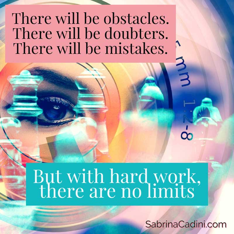sabrina cadini monday moves me inspirational motivational obstacles doubters mistakes hard work no limits entrepreneurship business coaching creatives