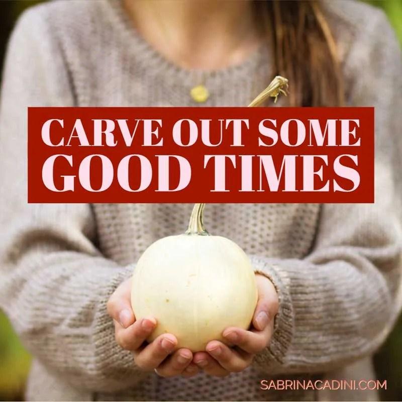 sabrina cadini carve out good times halloween pumpkin break me time creative entrepreneurs life-work balance