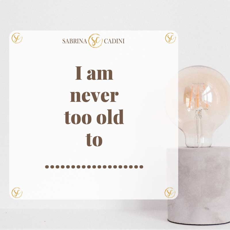 sabrina cadini monday moves me motivation quote never too old life-work balance coaching