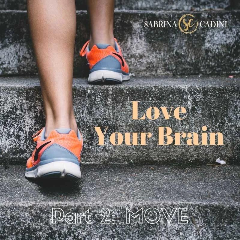 sabrina cadini life-work balance love your brain exercise movement life coaching mental health awareness month neurotransmitters mood depression anxiety stress