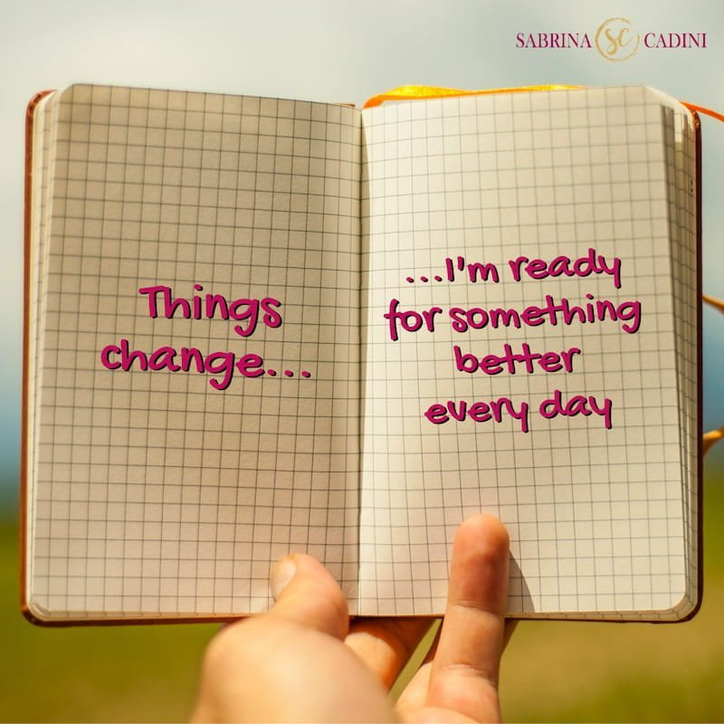 sabrina cadini monday moves me motivational inspiratinal life coaching change is good ready for something better every day life coaching