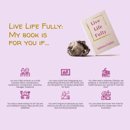 sabrina cadini live life fully book campaign audience life work balance holistic life coach