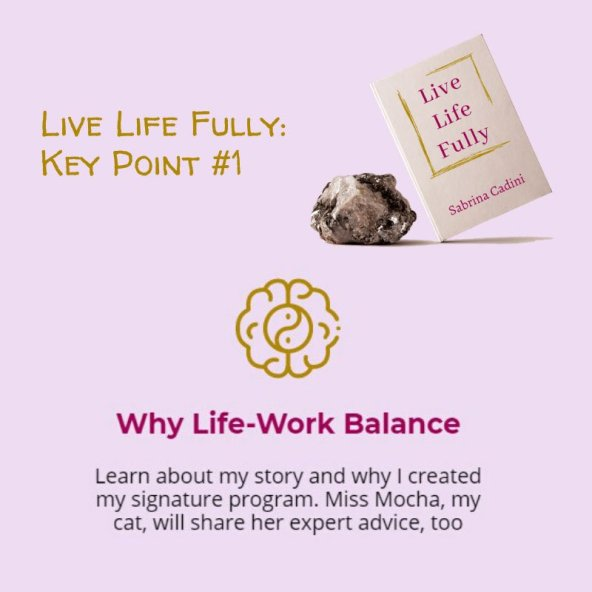 sabrina cadini live life fully life-work balance key point book holistic life coach