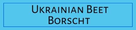 Ukrainian Beet Borscht Recipe