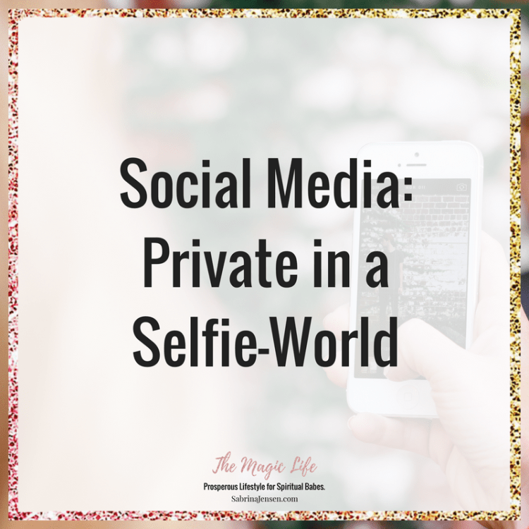 Social Media: Private in a Selfie-World