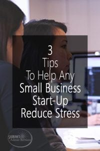 3 Tips to Help Any Small Business Start-Up Reduce Stress