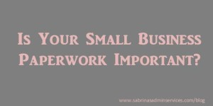 Is Your Small Business Paperwork Important