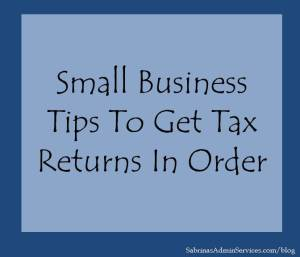 Small Business Tips to get Tax Returns in Order
