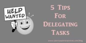 5 Tips for Delegating Tasks