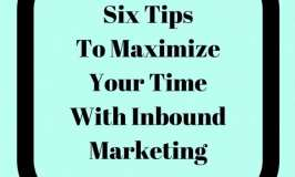 Six Tips To Maximize Your Time With Inbound Marketing | Sabrina's Admin Services #social #media