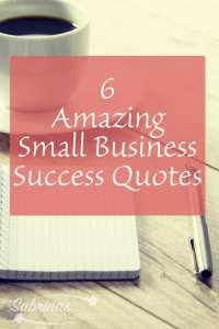 6 Amazing Small Business success quote | Sabrina's Admin Services