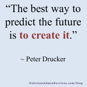 """The best way to predict the future is to create it."""