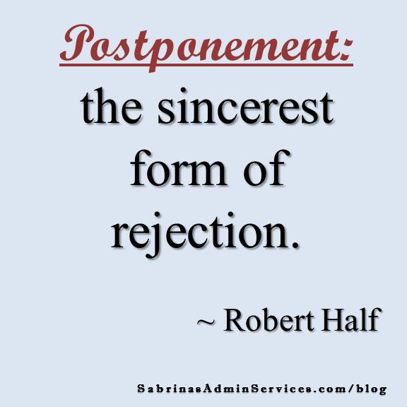 Postponement the sincerest form of rejection