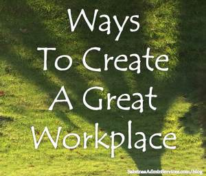 Ways to Create A Great Workplace