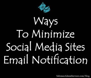 Ways to minimize social media sites email notification